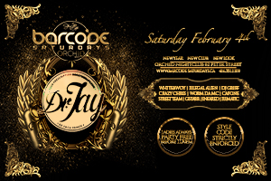 Saturday February 4th Barcode Saturdays inside Orchid Nightclub presents Dr. Jay | Ladies Always Free before 11:30 PM