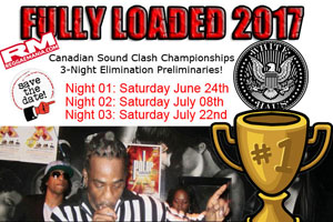 The 2017 ReggaeMania.com Fully Loaded Sound Clash 3-Night Preliminary Eliminations is coming to White Haus in Mississauga – 29 Sounds Ready To Clash!!