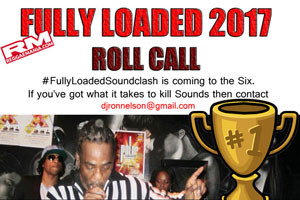 Fully Loaded 2017 Soundclash returns-This is the Roll Call for All Interested Sounds!