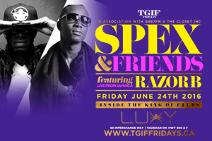 Friday June 24th TGIF Fridays @ Luxy Nightclub & G987FM & The Closet Inc presents SPEX & Friends featuring Razor B